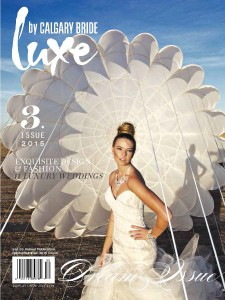 Luxe by Calgary Bride Issue 3 - 2015 Cover By : FullerEdge Photography HMUA - Trena Olfert Model - Shayla Dress- Cameo & Cufflink Flowers - Fluerish Flowershop Vintage Ladder - Uniquities